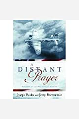 A Distant Prayer: Miracles of the 49th Combat Mission Hardcover