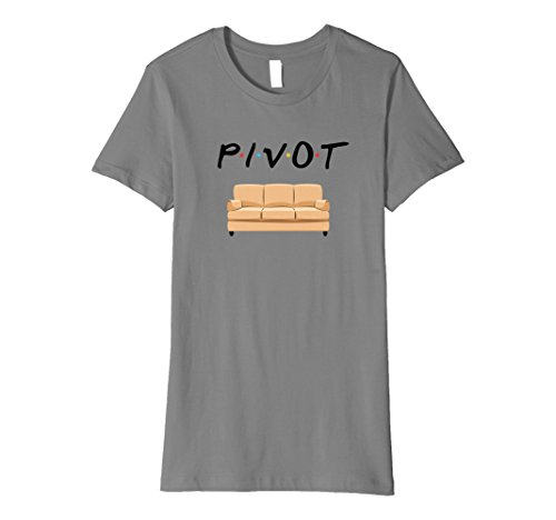 Womens Pivot the Couch T-Shirt for Women or Men Large Slate