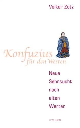 Konfuzius für den Westen: Neue Sehnsucht nach alten Werten