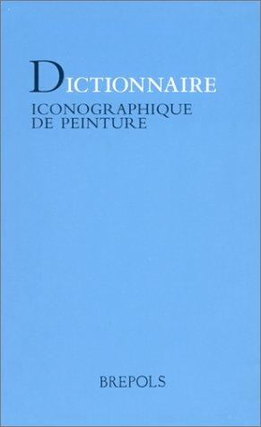DICTIONNAIRE ICONOGRAPHIQUE DE PEINTURE Relié – 10 novembre 1998 Catherine Rager Brepols 2503507522 TL2503507522