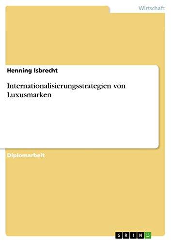 Internationalisierungsstrategien von Luxusmarken (German Edition)