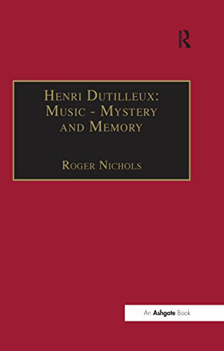 Henri Dutilleux: Music - Mystery And Memory: Conversations With Claude Glayman