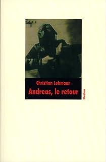 Andreas, le retour par Lehmann