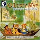 O Lusty May: Renaissance Songs of Spring
