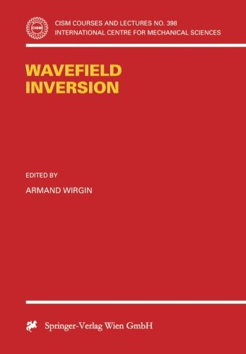 Wavefield Inversion (CISM International Centre for Mechanical Sciences)