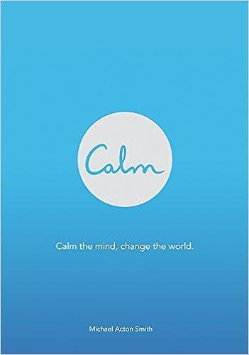 Calm: Michael Acton Smith: 9780062439178: Amazon com: Books