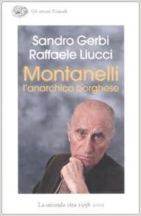 Montanelli l'anarchico borghese. La seconda vita (1958-2001)