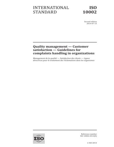 ISO 10002:2014, Second Edition: Quality management - Customer satisfaction - Guidelines for complaints handling in organizations