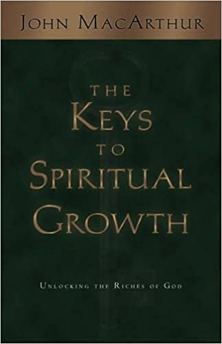 The keys to spiritual growth unlocking the riches of god john the keys to spiritual growth unlocking the riches of god john macarthur 9781581342697 amazon books negle Image collections