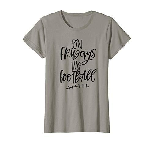 Womens On Fridays We Football Shirt Football Fan Tshirt TGIF