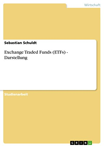 Exchange Traded Funds (ETFs) - Darstellung (German Edition)