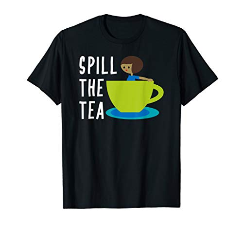 Spill the Tea Woman Girl in Tea Cup Funny Slang Meme T-Shirt
