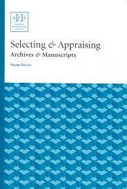 Selecting & Appraising: Archives & Manuscripts (ARCHIVAL FUNDAMENTALS SERIES. II)