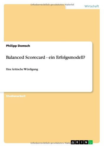 Balanced Scorecard - ein Erfolgsmodell?: Eine kritische Würdigung