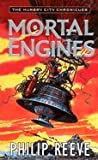 Mortal Engines (01) by Reeve, Philip [Mass Market Paperback (2004)]