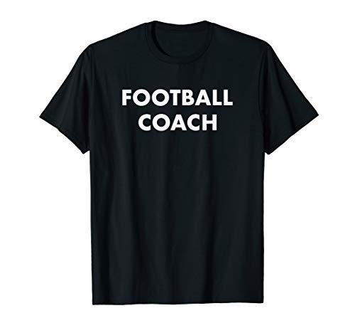 Football Coach Football Team Coaching Staff  T-Shirt]()