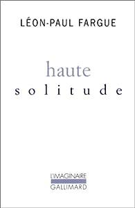 Haute solitude par Léon-Paul Fargue