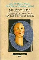 Mujeres Y Libros: Homenaje A La Profesora Dña.