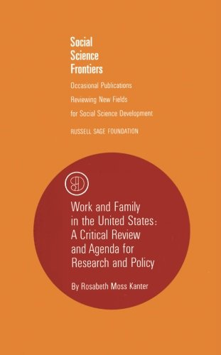 Work and Family in the United States: A Critical Review and Agenda for Research and Policy (Social Science Frontiers)