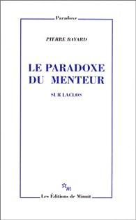 Le paradoxe du menteur par Pierre Bayard