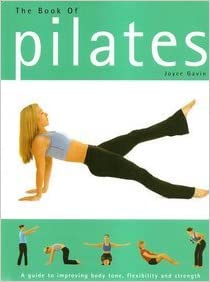 The Book of Pilates: A Guide to Improving Body Tone ...