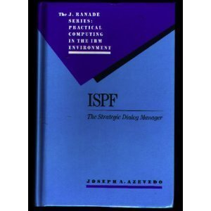 ISPF: The Strategic Dialog Manager (J. Ranade Series: Practical Computing in the IBM Environment) - Ibm Pen