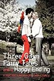 Three Grim Fairy Tales and a Happy Ending, Debi Lowry, 0595718272