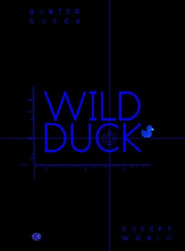 Wild Duck: Empirische Philosophie der Mensch- Computer- Vernetzung