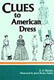 Clues to American Dress, E. F. Hartley, 0913515639