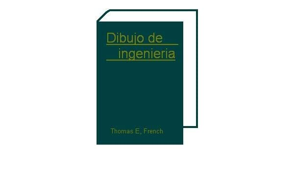 French, Dibujo De Ingenieria. Precio En Dolares: French Thomas E, SELLADO Y EMPAQUETADO NUEVO: Amazon.com: Books