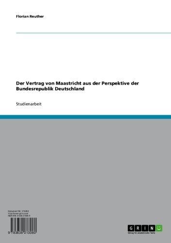 Der Vertrag Von Maastricht Aus Der Perspektive Der Bundesrepublik