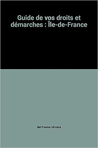 En ligne téléchargement gratuit Guide de vos droits et démarches : Île-de-France pdf