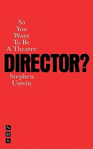 So You Want to Be a Theatre Director? pdf