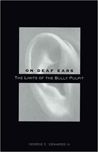 On Deaf Ears: The Limits of the Bully Pulpit