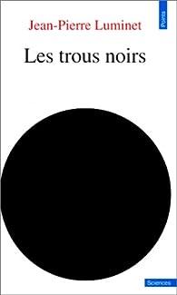 Les trous noirs par Jean-Pierre Luminet