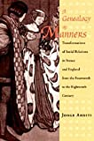 A Genealogy of Manners : Transformations of Social Relations in France and England from the Fourteenth to the Eighteenth Century, Arditi, Jorge, 0226025837