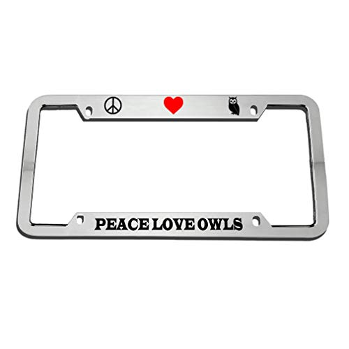 Custom Auto Frames Peace Love Owls License Plate Frame for Women/Men, Aluminum Metal License Tag Holder with Chrome Screw Caps - 4 Holes Car License Plate Cover for US Vehicles