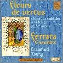 Fleurs De Vertus: Subtle Chansons Late 14th Century