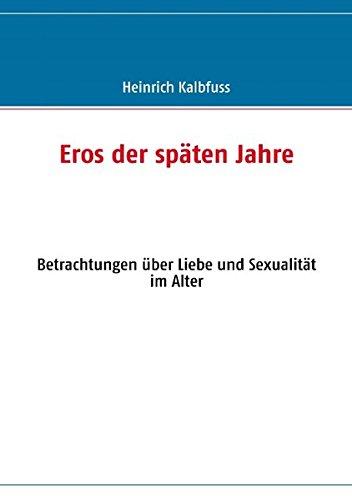 Download Eros Der Spaten Jahre (German Edition) pdf epub