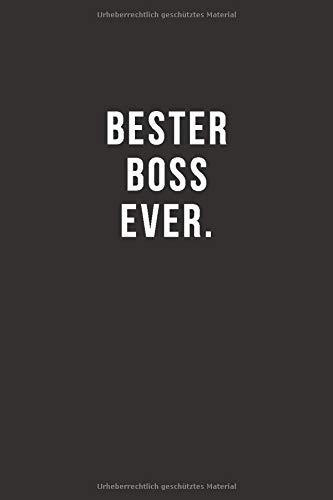 Bester Boss Ever.   Notizbuch • Journal • Tagebuch  Lustiges Geschenk Für Gute Freunde Bekannte Und Liebe Menschen I 120 Seitiges Ideenbuch Im A5+ Format Liniert Mit Softcover
