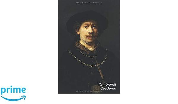 Rembrandt Cuaderno: Autorretrato con gorra y dos cadenas | Diario Elegante | Perfecto Para Tomar Notas | Ideal para la Escuela, el Estudio, ...