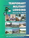 Military Living's Temporary Military Lodging Around the World, Lela Ann Crawford and William R. Crawford, 0914862723