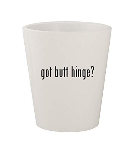 got butt hinge? - Ceramic White 1.5oz Shot Glass