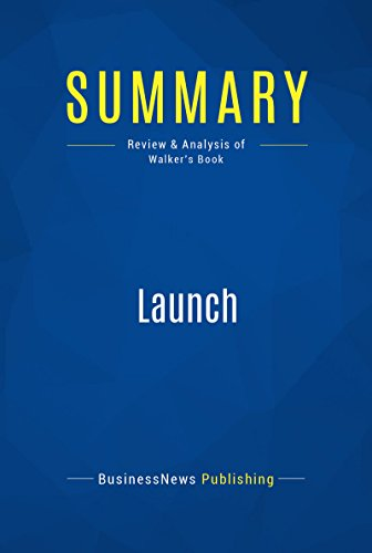 Summary: Launch: Review and Analysis of Walker's Book (English Edition)