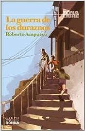GUERRA DE LOS DURAZNOS, LA (Spanish Edition)