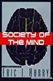 Society of the Mind, Eric L. Harry, 0060176946