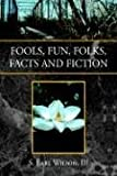 Fools, Fun, Folks, Facts and Fiction, S. Earl Wilson, 1413492487