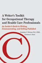 A Writer's Toolkit for OT and Health Care Professionals: An Insider's Guide to Writing and Getting Published