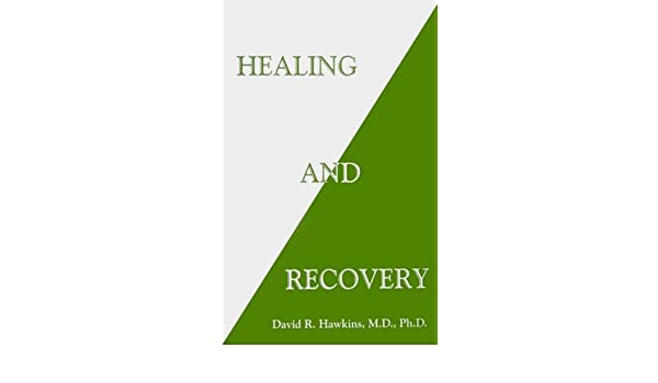 Healing and Recovery: Amazon.es: David R. Hawkins: Libros en idiomas extranjeros