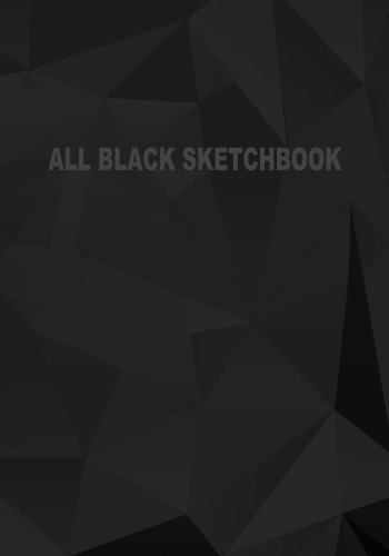 All Black Sketchbook: Blank Black Paper Sketchbook (Notebook) (Journal) 7 x 10, 50 Pages (Volume 5)